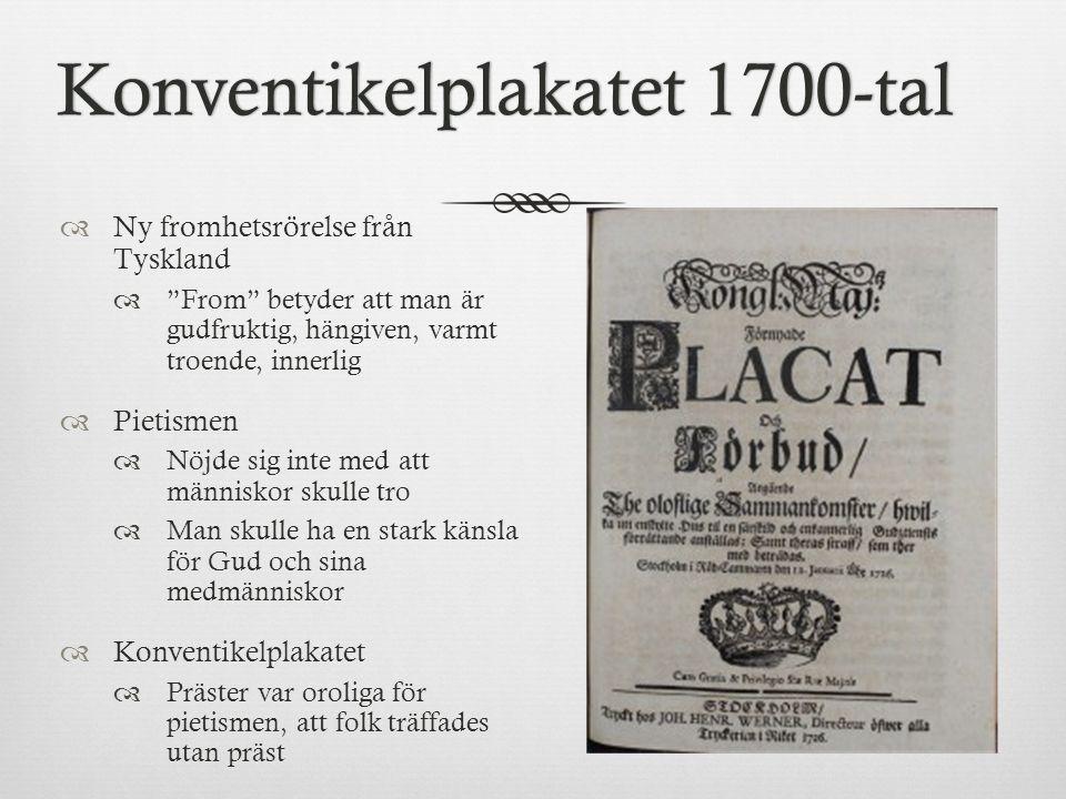 """Konventikelplakatet 1700-talKonventikelplakatet 1700-tal  Ny fromhetsrörelse från Tyskland  """"From"""" betyder att man är gudfruktig, hängiven, varmt tr"""