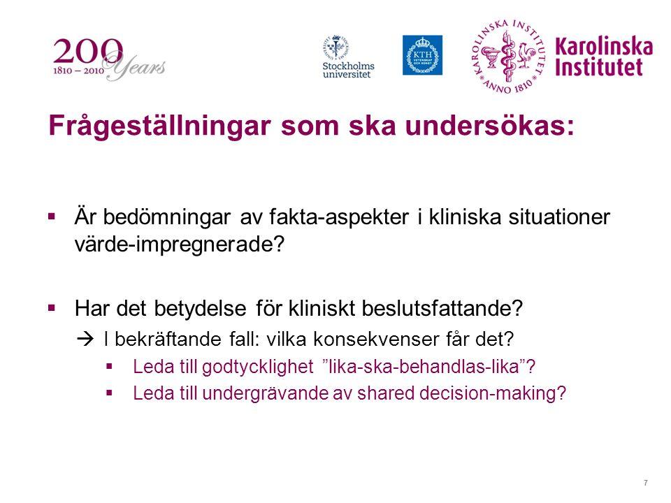 8 Förutsättningar i svensk klinik:  Läkaren som den värdeneutrala tjänstemannen som endast beaktar värderingar och normer som kommer till uttryck i lagstiftningen (Olof Kinberg)