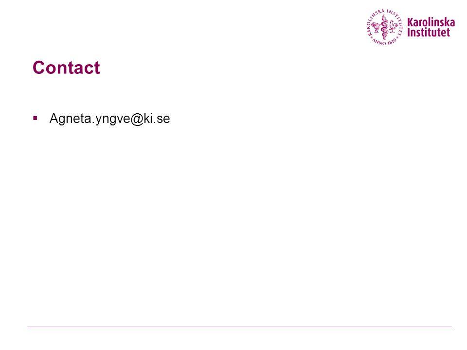 Contact  Agneta.yngve@ki.se