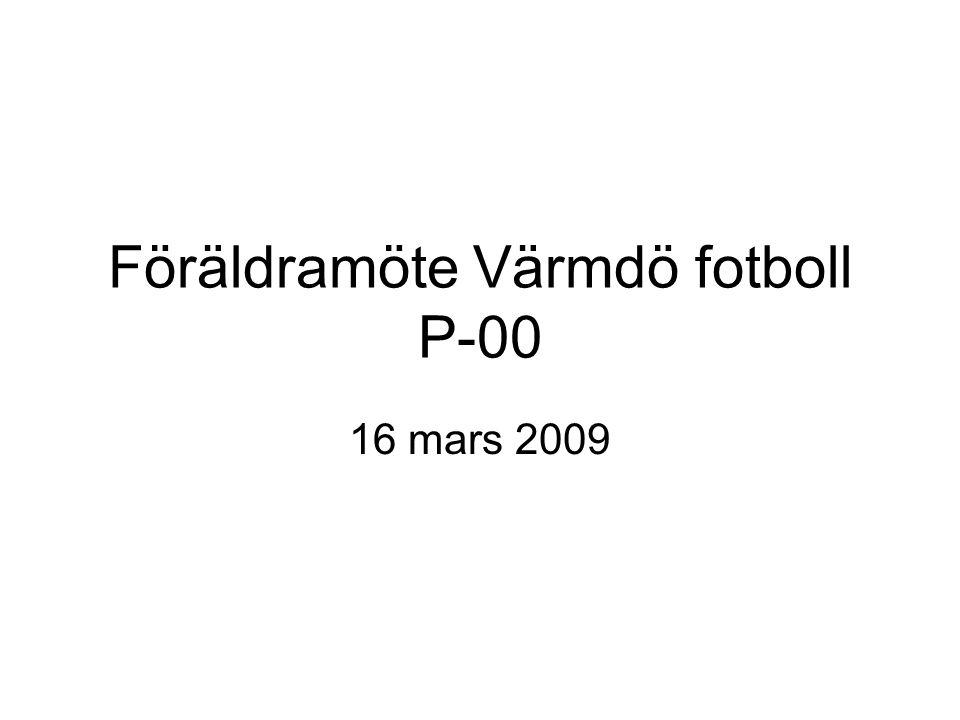 Föräldramöte Värmdö fotboll P-00 16 mars 2009