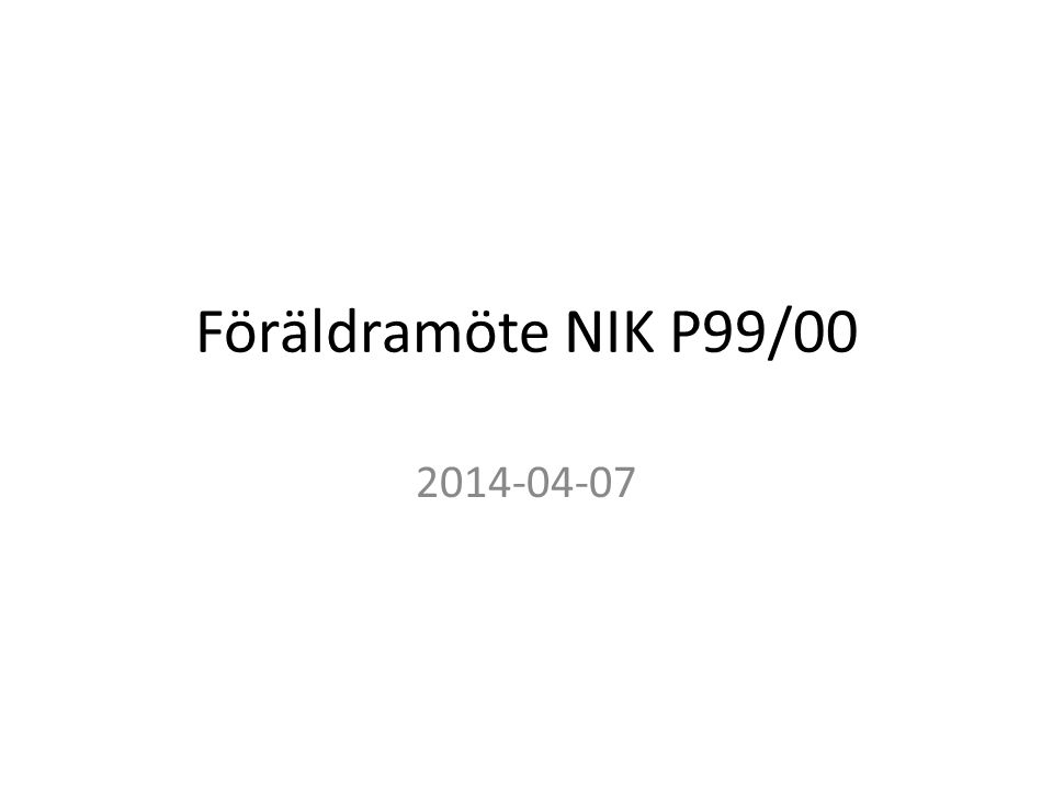 Föräldramöte NIK P99/00 2014-04-07