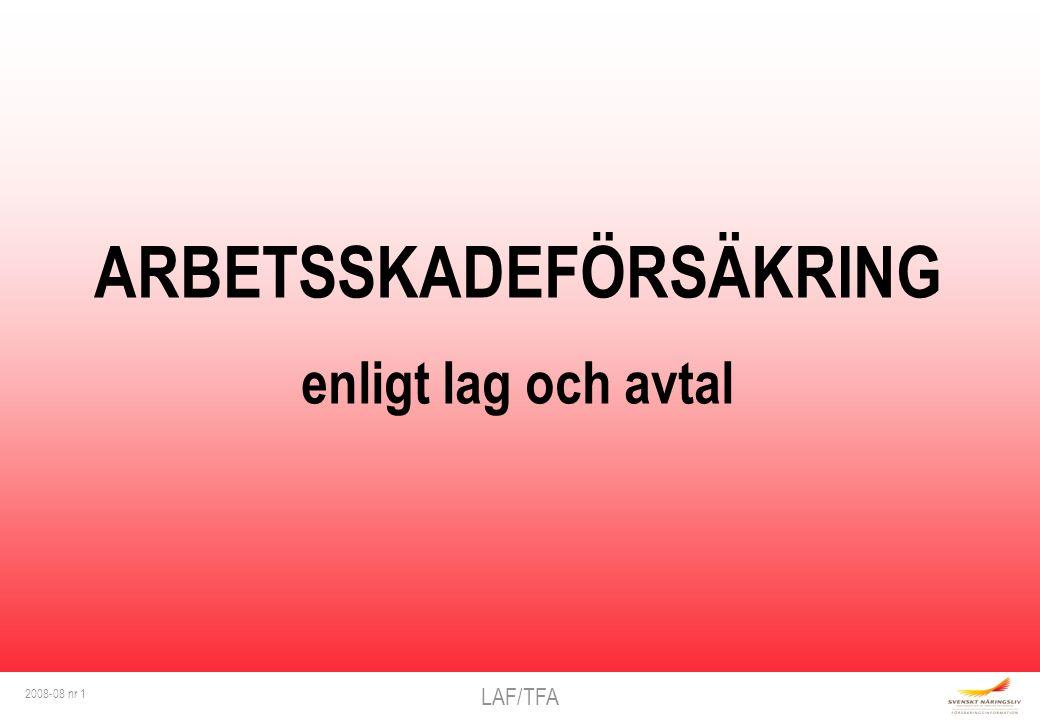 LAF/TFA 2008-08 nr 1 ARBETSSKADEFÖRSÄKRING enligt lag och avtal