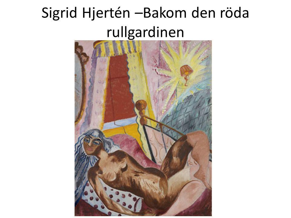 Sigrid Hjertén –Bakom den röda rullgardinen