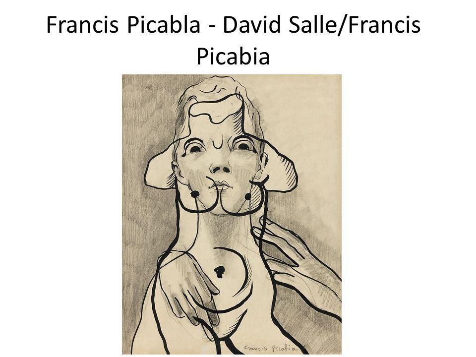 Francis Picabla - David Salle/Francis Picabia