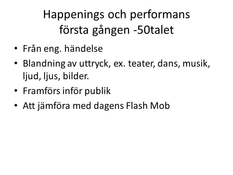 Happenings och performans första gången -50talet Från eng.