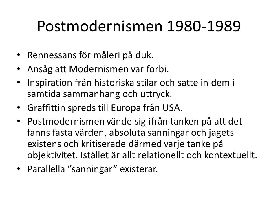 Postmodernismen 1980-1989 Rennessans för måleri på duk.