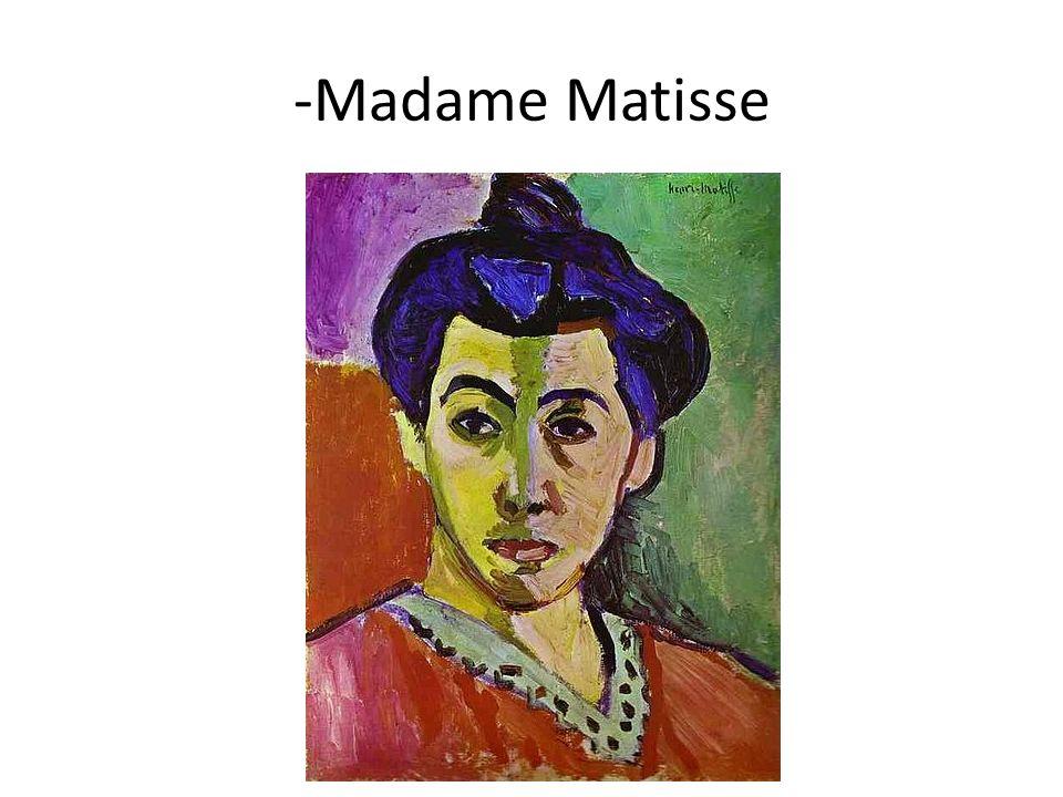 -Madame Matisse