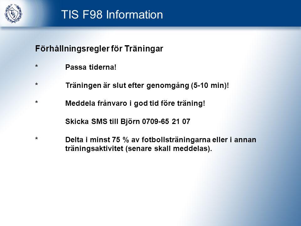 TIS F98 Information Förhållningsregler för Träningar *Passa tiderna.