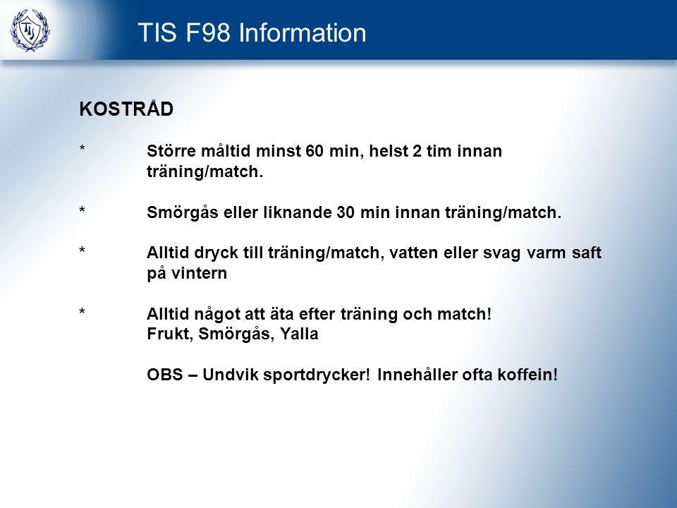 TIS F98 Information KOSTRÅD * Större måltid minst 60 min, helst 2 tim innan träning/match.