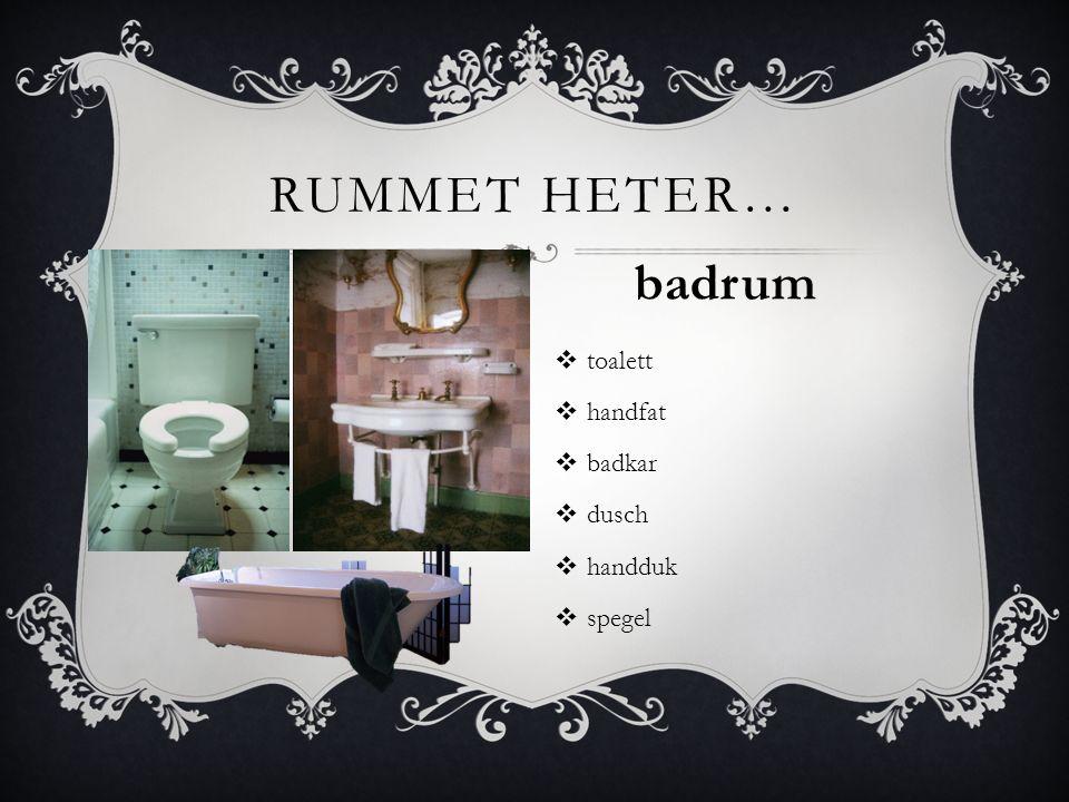  toalett  handfat  badkar  dusch  handduk  spegel RUMMET HETER… badrum