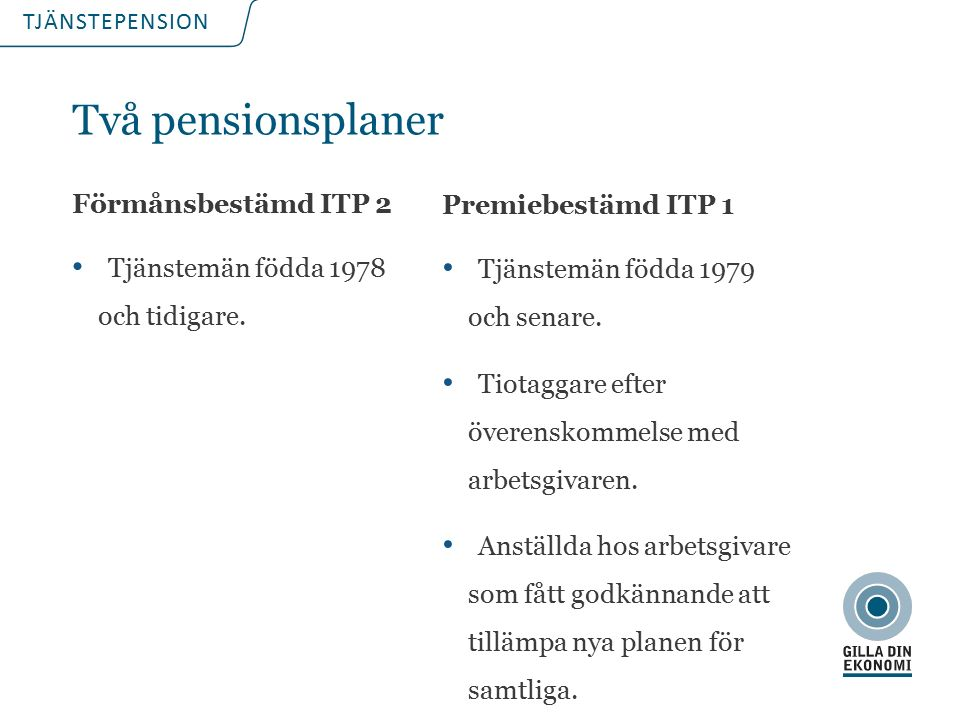 TJÄNSTEPENSION ITP Upphandling 2013 De utvalda försäkringsbolagen Traditionell förvaltning Alecta AMF Folksam Skandia Fondförvaltning AMF Danica SEB SPP Swedbank