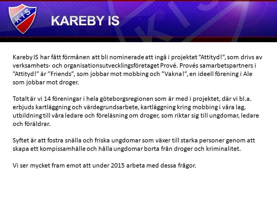 """Kareby IS har fått förmånen att bli nominerade att ingå i projektet """"Attityd!"""", som drivs av verksamhets- och organisationsutvecklingsföretaget Prové."""