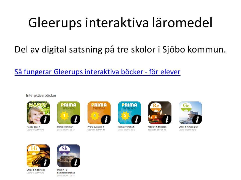 Gleerups interaktiva läromedel Del av digital satsning på tre skolor i Sjöbo kommun. Så fungerar Gleerups interaktiva böcker - för elever