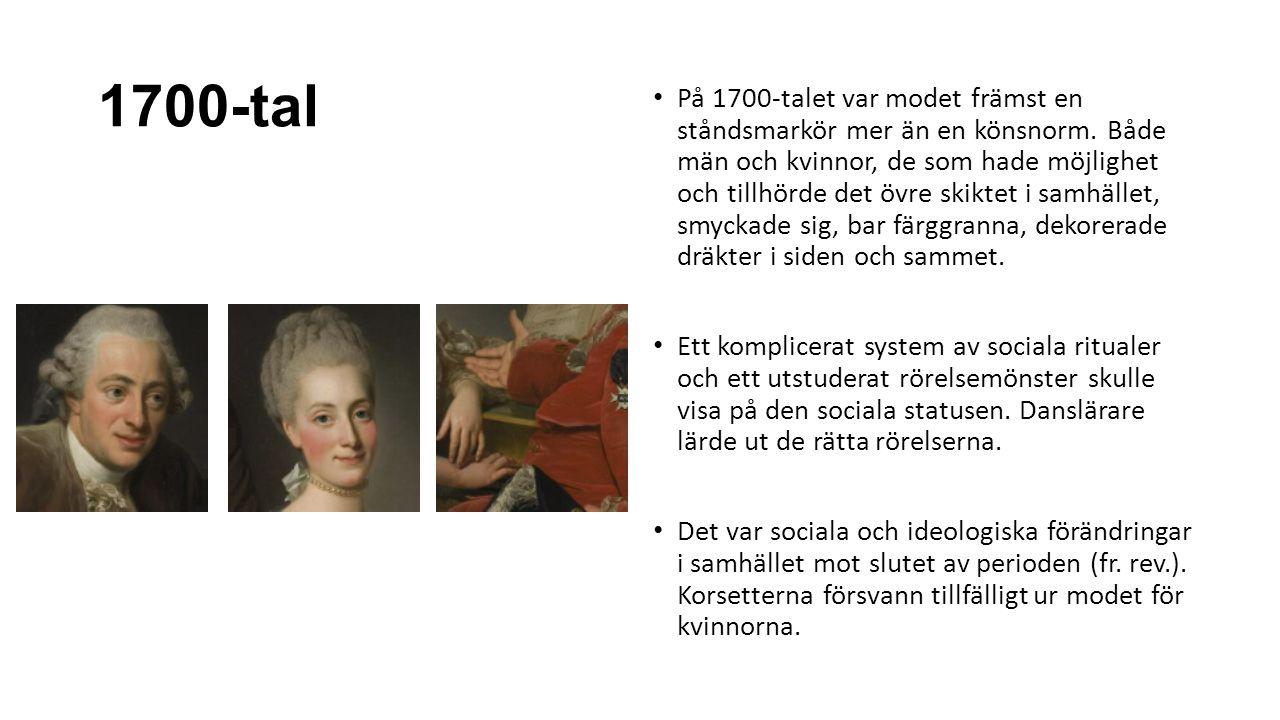 1700-tal På 1700-talet var modet främst en ståndsmarkör mer än en könsnorm.