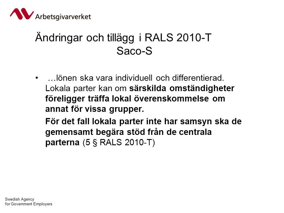 Swedish Agency for Government Employers Ändringar och tillägg i RALS 2010-T Saco-S …lönen ska vara individuell och differentierad.
