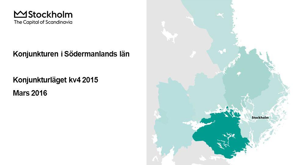 Konjunkturen i Södermanlands län Konjunkturläget kv4 2015 Mars 2016