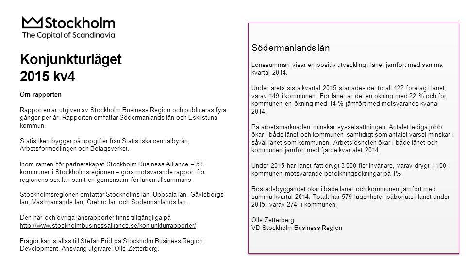 Konjunkturläget 2015 kv4 Om rapporten Rapporten är utgiven av Stockholm Business Region och publiceras fyra gånger per år.