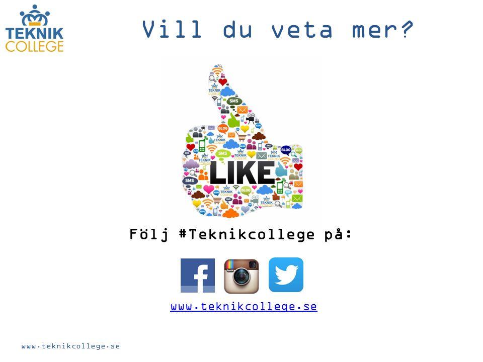 www.teknikcollege.se Vill du veta mer? www.teknikcollege.se Följ #Teknikcollege på: