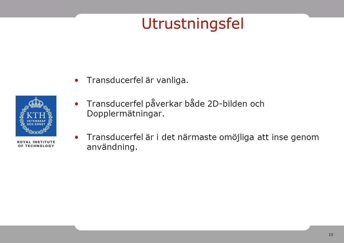 10 Utrustningsfel Transducerfel är vanliga.