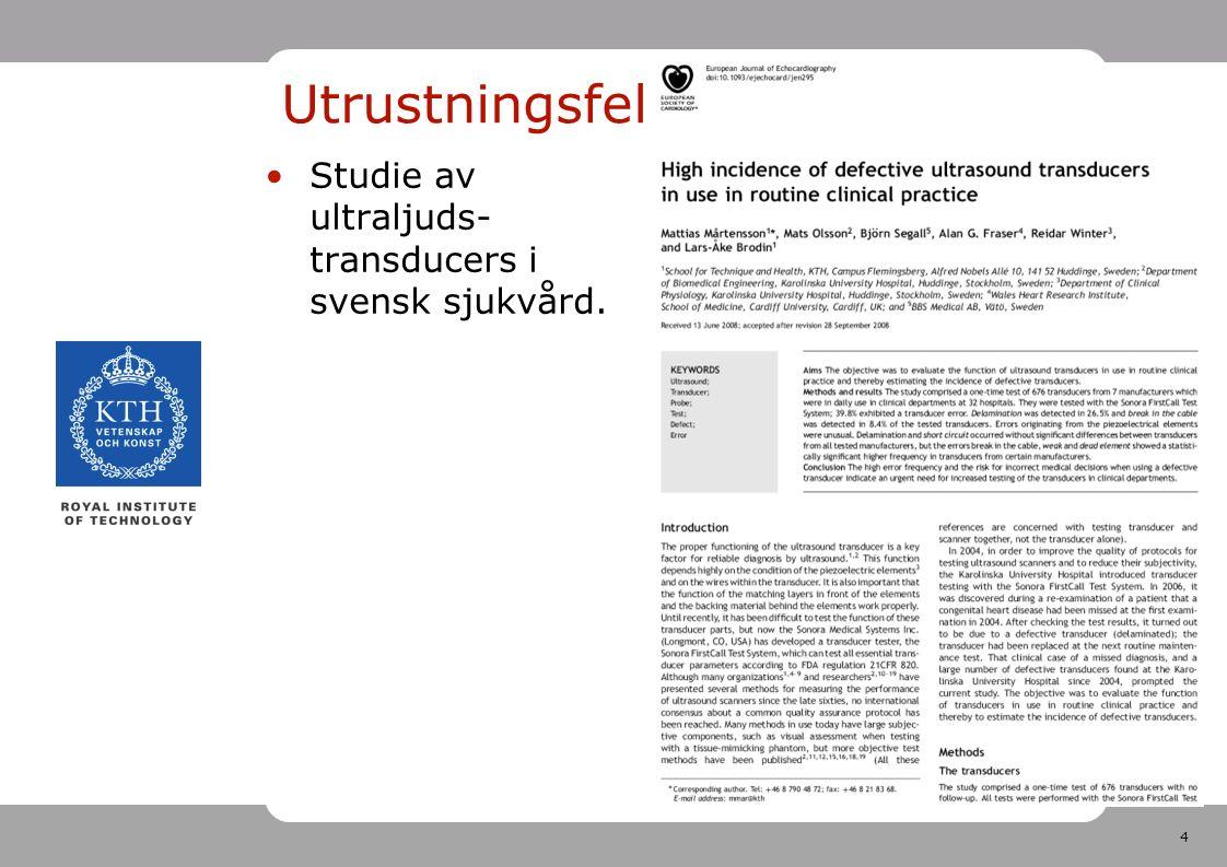 4 Utrustningsfel Studie av ultraljuds- transducers i svensk sjukvård.
