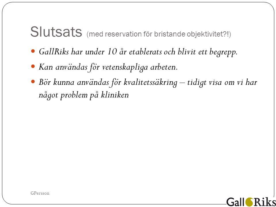 Slutsats (med reservation för bristande objektivitet !) GallRiks har under 10 år etablerats och blivit ett begrepp.