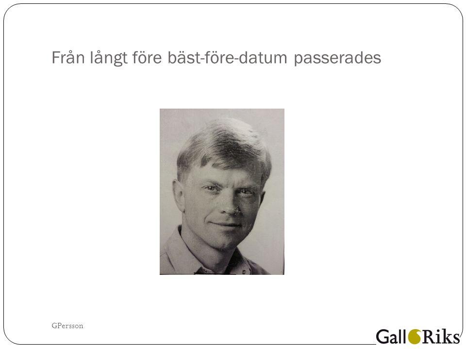 Från långt före bäst-före-datum passerades GPersson