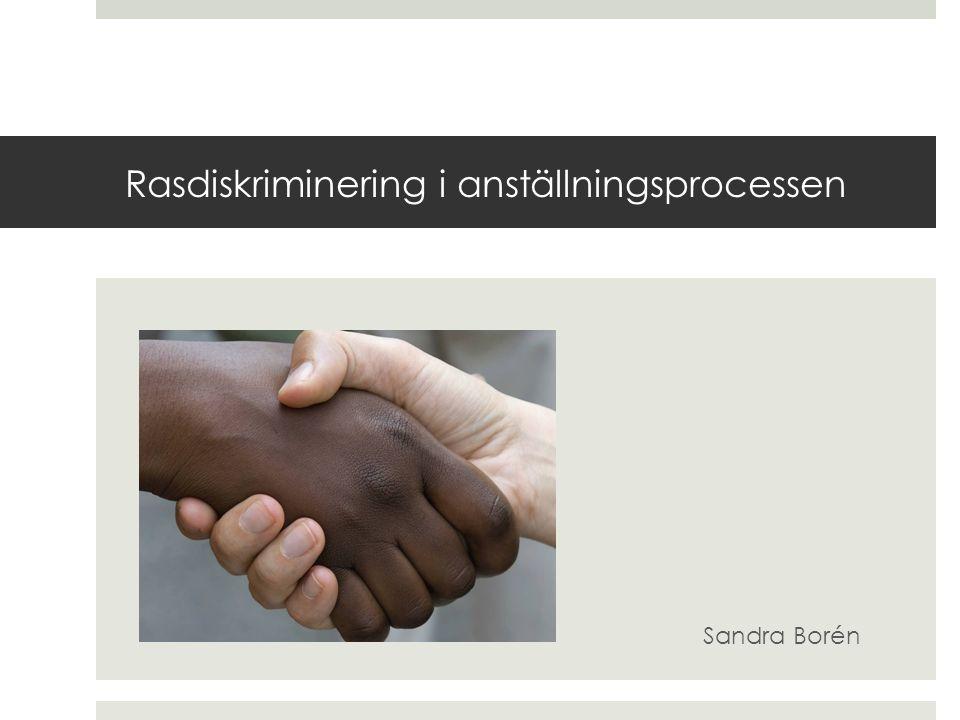 Rasdiskriminering i anställningsprocessen Sandra Borén