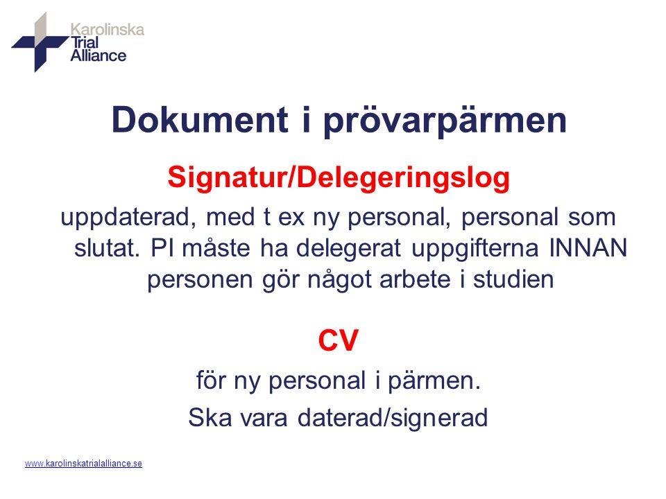 www. karolinskatrialalliance.se Dokument i prövarpärmen Signatur/Delegeringslog uppdaterad, med t ex ny personal, personal som slutat. PI måste ha del