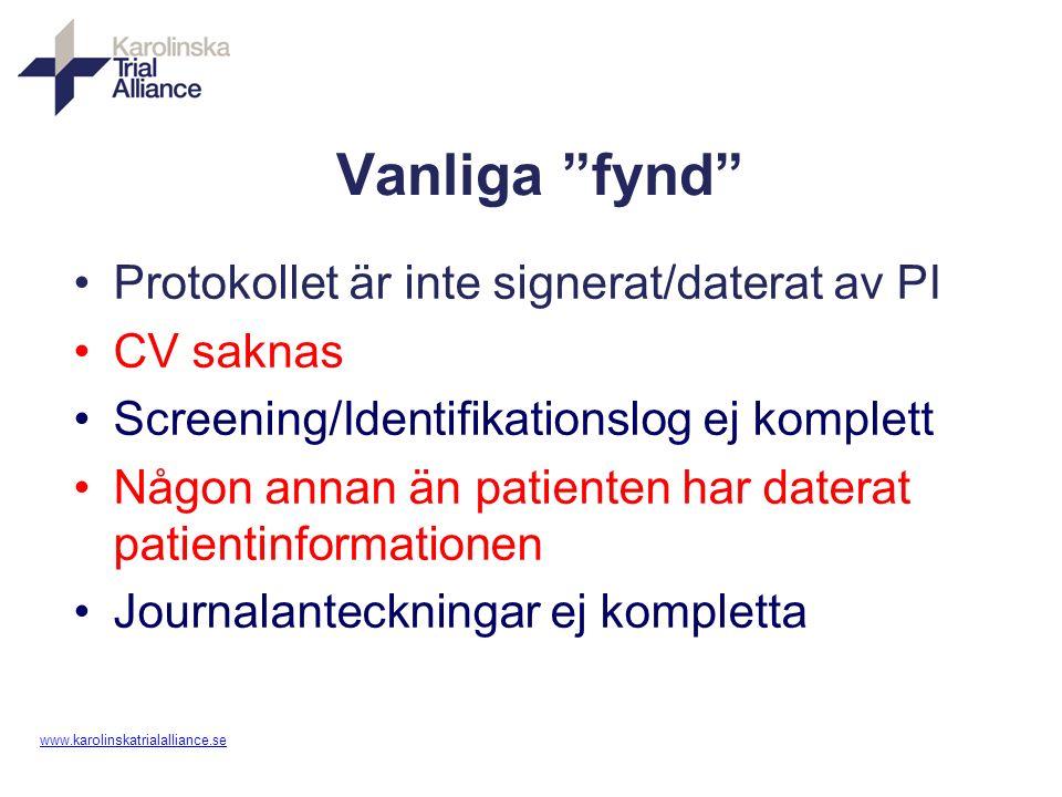 """www. karolinskatrialalliance.se Vanliga """"fynd"""" Protokollet är inte signerat/daterat av PI CV saknas Screening/Identifikationslog ej komplett Någon ann"""