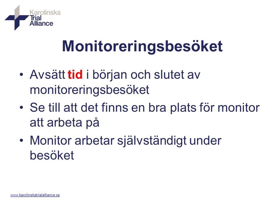 www. karolinskatrialalliance.se Monitoreringsbesöket Avsätt tid i början och slutet av monitoreringsbesöket Se till att det finns en bra plats för mon