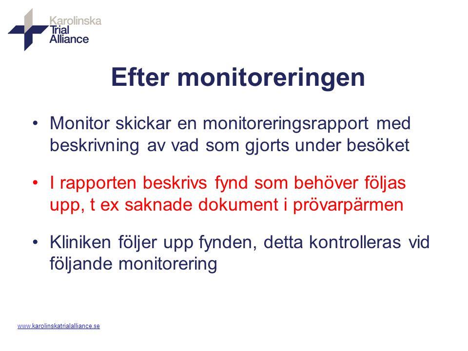 www. karolinskatrialalliance.se Efter monitoreringen Monitor skickar en monitoreringsrapport med beskrivning av vad som gjorts under besöket I rapport