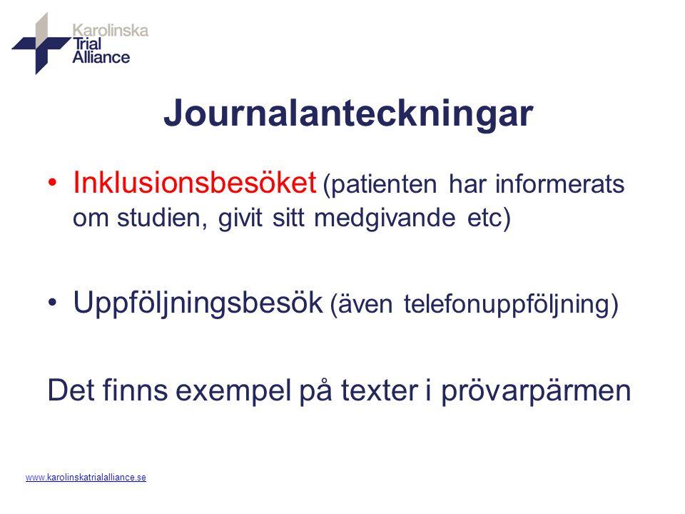 www. karolinskatrialalliance.se Journalanteckningar Inklusionsbesöket (patienten har informerats om studien, givit sitt medgivande etc) Uppföljningsbe
