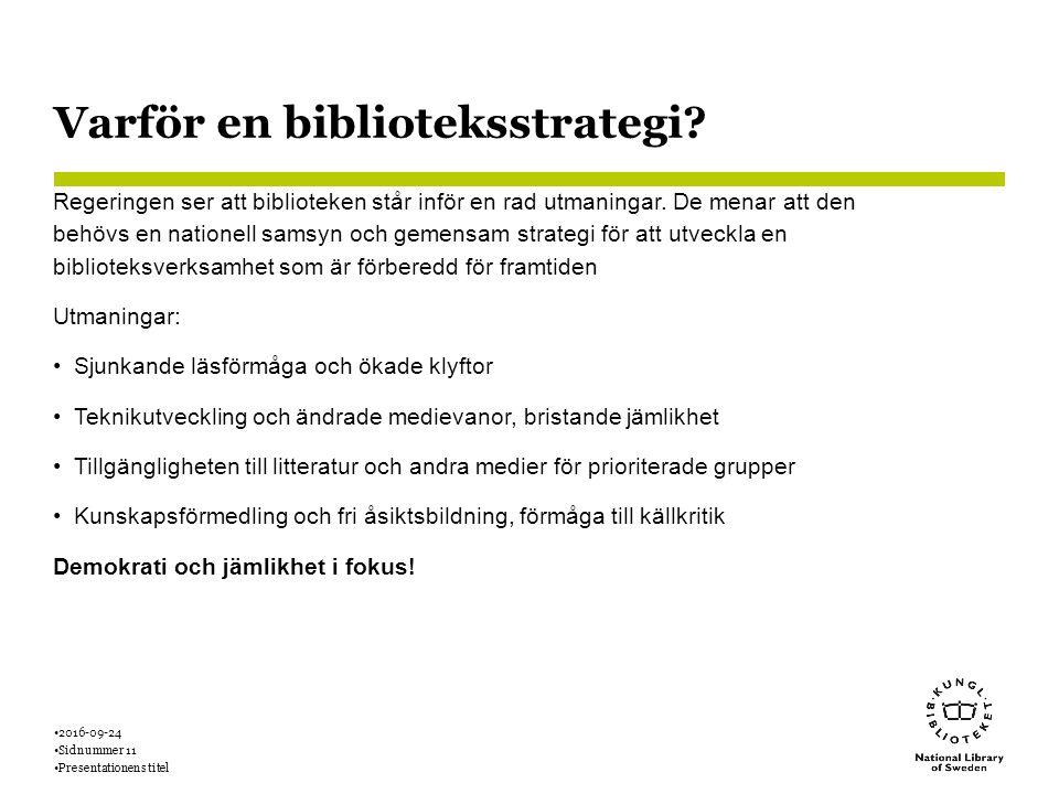 Varför en biblioteksstrategi. Regeringen ser att biblioteken står inför en rad utmaningar.