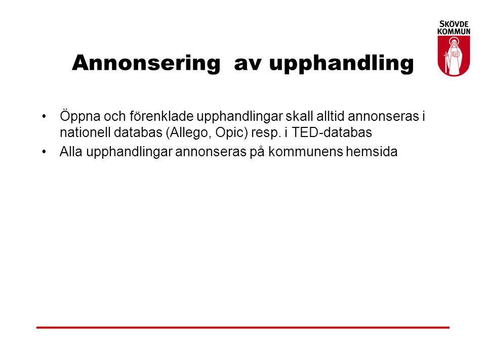 Annonsering av upphandling Öppna och förenklade upphandlingar skall alltid annonseras i nationell databas (Allego, Opic) resp.