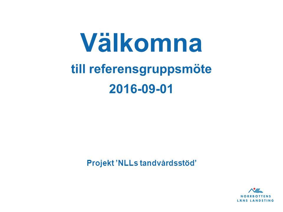 Referensgruppsmöte för projekt NLLs Tandvårdsstöd 13.00 – 13.30Välkommen och presentation 13.30 – 13.45Bakgrund 13.45 – 14.00Projektstart och Projektarbetet till idag 14.00 – 14.15Planerat arbete hösten 2016, våren 2017 14.15 – 14.30Användningsområden 14.30 – 15.00Kaffe 15.00 – 16.00Referensgruppens insats - Hur ska vi tillsammans få ett bra system och en bra funktion - Varför har just ni blivit inbjudna i denna rådgivande grupp - Vad förväntas av er - Hur mycket tid behöver ni lägga för detta - Någon frivillig för att delta i testning utanför deltagandet i referensgruppen - Övriga frågor