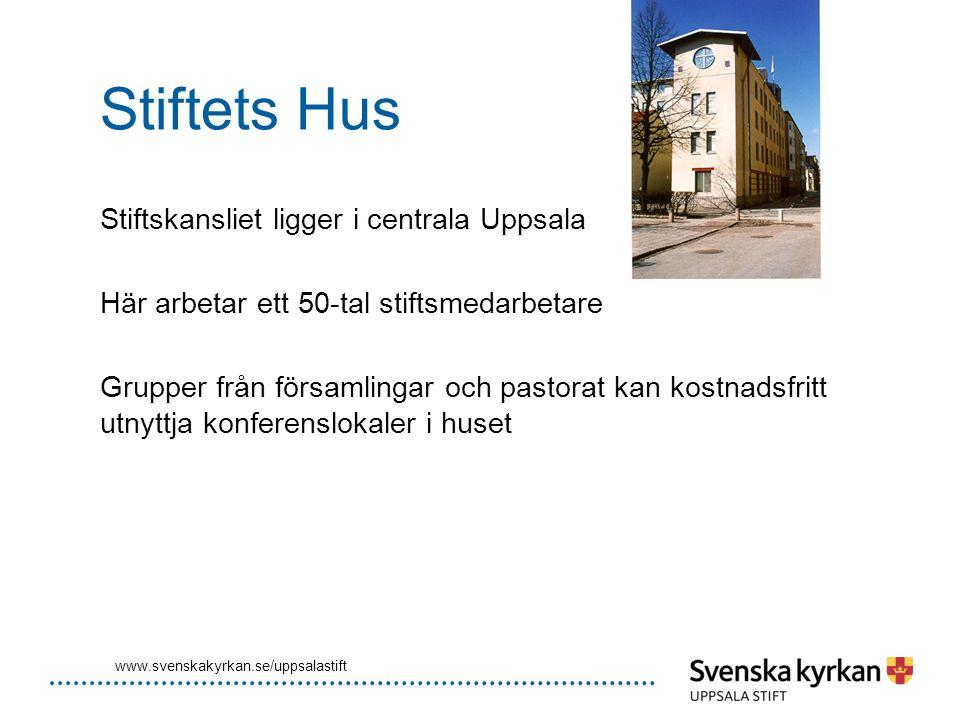 Stiftets Hus Stiftskansliet ligger i centrala Uppsala Här arbetar ett 50-tal stiftsmedarbetare Grupper från församlingar och pastorat kan kostnadsfrit