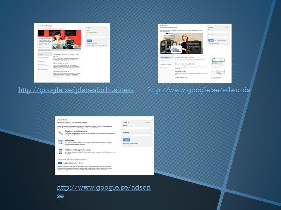 http://www.google.se/adwords http://www.google.se/adsen se http://google.se/placesforbusiness