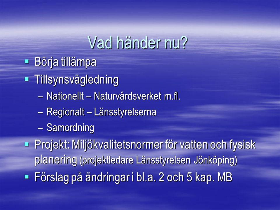 Vad händer nu.  Börja tillämpa  Tillsynsvägledning –Nationellt – Naturvårdsverket m.fl.