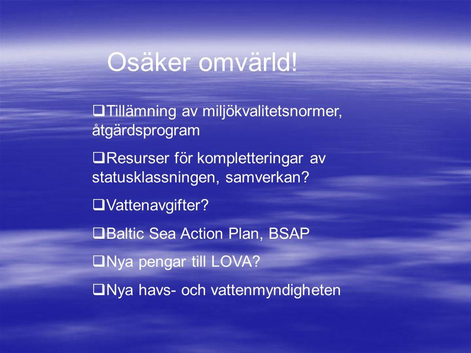  Tillämning av miljökvalitetsnormer, åtgärdsprogram  Resurser för kompletteringar av statusklassningen, samverkan.