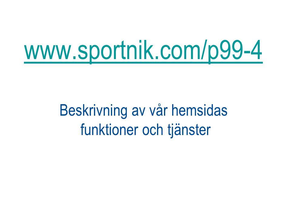 www.sportnik.com/p99-4 www.sportnik.com/p99-4 Beskrivning av vår hemsidas funktioner och tjänster