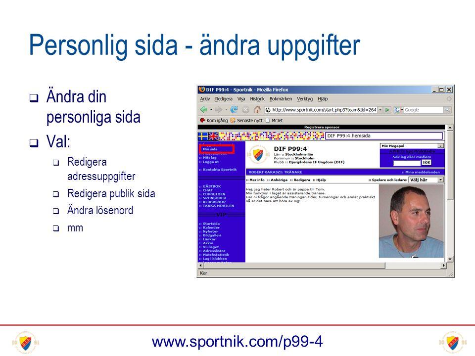 www.sportnik.com/p99-4 Personlig sida - ändra uppgifter  Ändra din personliga sida  Val:  Redigera adressuppgifter  Redigera publik sida  Ändra lösenord  mm