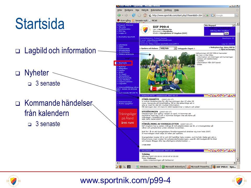 www.sportnik.com/p99-4 Startsida  Lagbild och information  Nyheter  3 senaste  Kommande händelser från kalendern  3 senaste