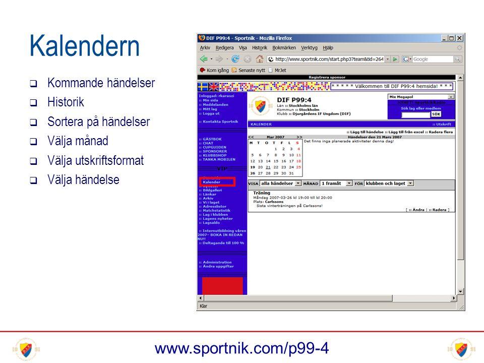 www.sportnik.com/p99-4 Kalendern  Kommande händelser  Historik  Sortera på händelser  Välja månad  Välja utskriftsformat  Välja händelse