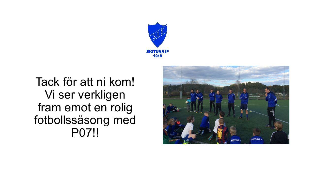 Tack för att ni kom! Vi ser verkligen fram emot en rolig fotbollssäsong med P07!!