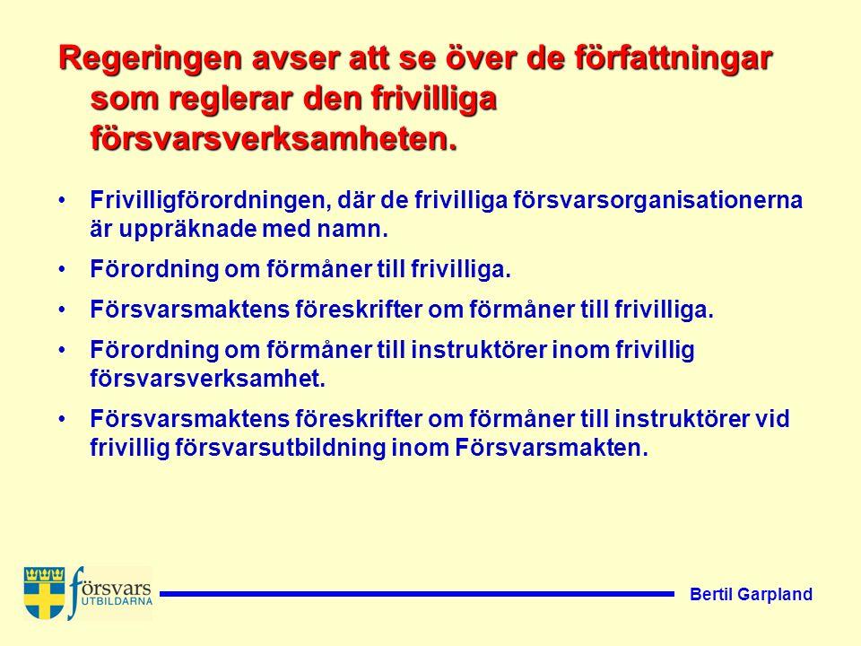 Bertil Garpland De frivilliga försvarsorganisationerna bör bidra till Försvarsmaktens framtida rekrytering av soldater och sjömän.