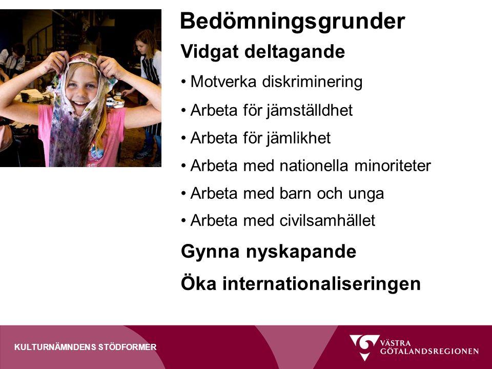 KULTURNÄMNDENS STÖDFORMER Bedömningsgrunder Vidgat deltagande Motverka diskriminering Arbeta för jämställdhet Arbeta för jämlikhet Arbeta med nationel