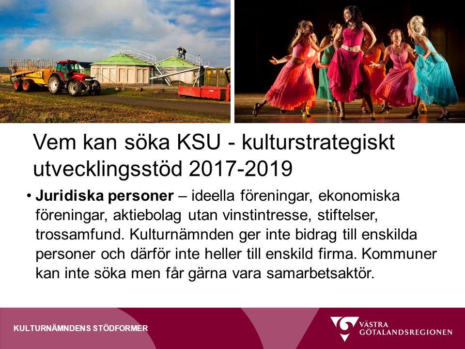 Vem kan söka KSU - kulturstrategiskt utvecklingsstöd 2017-2019 Juridiska personer – ideella föreningar, ekonomiska föreningar, aktiebolag utan vinstin