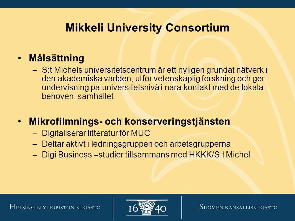 Mikkeli University Consortium Målsättning –S:t Michels universitetscentrum är ett nyligen grundat nätverk i den akademiska världen, utför vetenskaplig forskning och ger undervisning på universitetsnivå i nära kontakt med de lokala behoven, samhället.