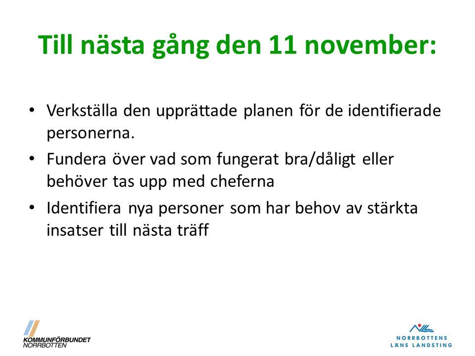 Till nästa gång den 11 november: Verkställa den upprättade planen för de identifierade personerna.