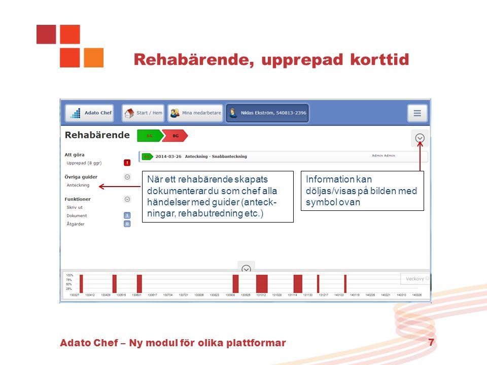 Adato Chef – Ny modul för olika plattformar 8 Rehabärende, långtidsfrånvaro Klicka på redigera om du vill redigera en anteckning Klicka på Anteckning för att registrera en ny anteckning i rehabärendet